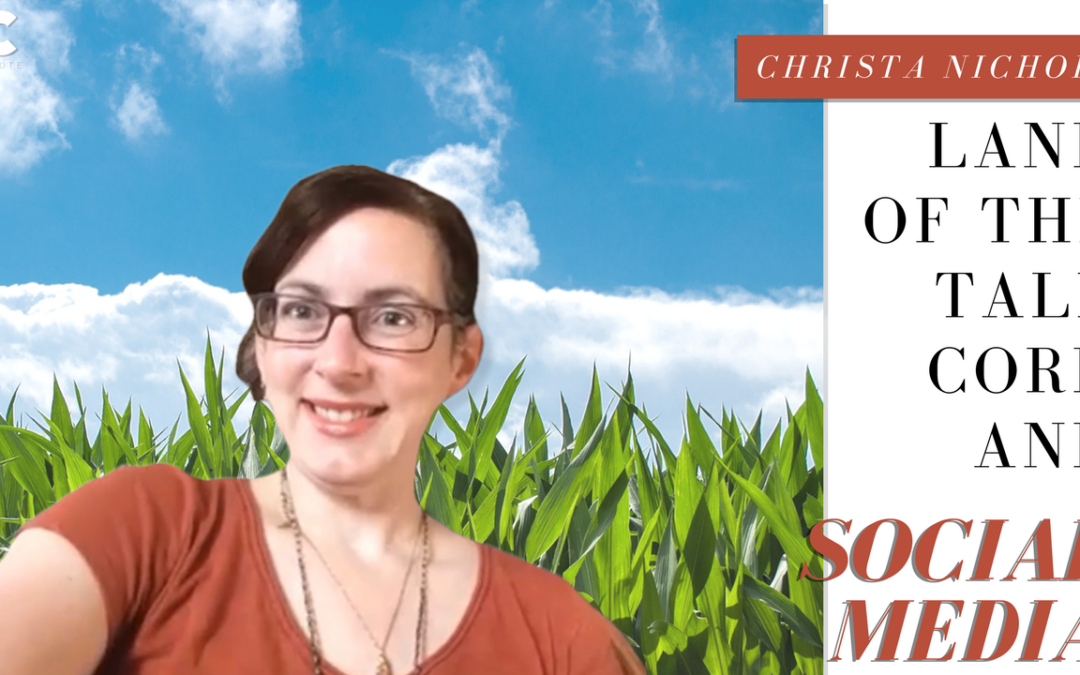 Land of the Tall Corn and Social Media with Christa Nichols